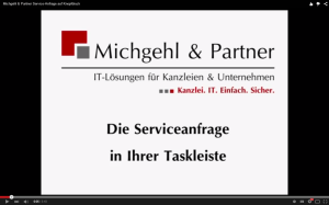 Michgehl & Partner, IT-Service, IT-Sicherheit, Service-Anfrage, Taskleiste, Taskleistenanwendung, IT-Service Münster, IT-Service Düsseldorf, IT-Service München, RA-MICRO, Dictanet